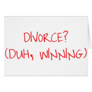 Divorce Winning! Card