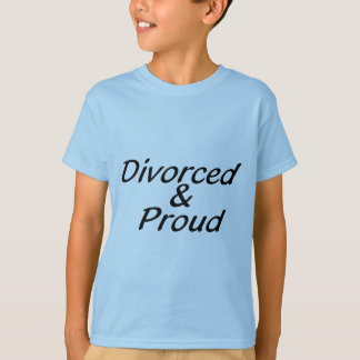 Divorced And Proud T-Shirt