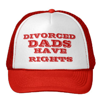 Divorced dads have rights. mesh hats