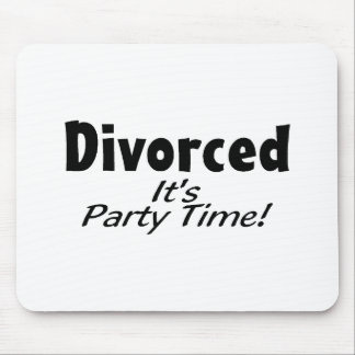 Divorced It s Party Time Mousepads