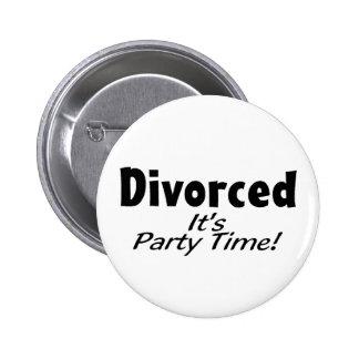 Divorced It's Party Time Pinback Button