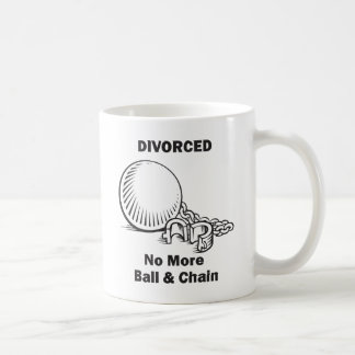 Divorced No More Ball and Chain Coffee Mug