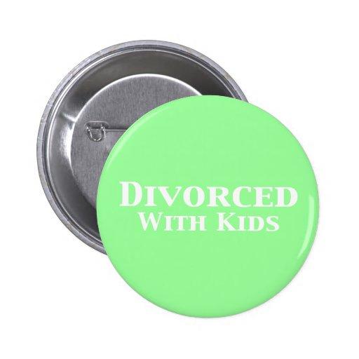Divorciado con los regalos de los niños pin redondo 5 cm