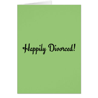 ¡Divorciado feliz! Tarjeta De Felicitación