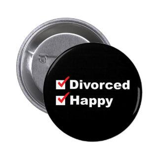 Divorciado y feliz chapa redonda 5 cm