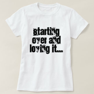Divore or starting over.. T-Shirt