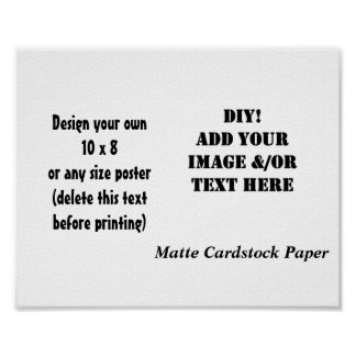 DIY Create Your Own 10 x 8 Matte Cardstock Paper Poster