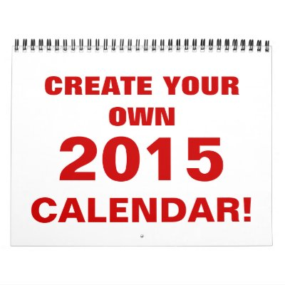 Diy create your own 2015 calendar zazzle for Build your own planner