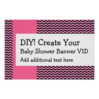 DIY Create Your Own Baby Shower Banner CHEVRON V1D Poster