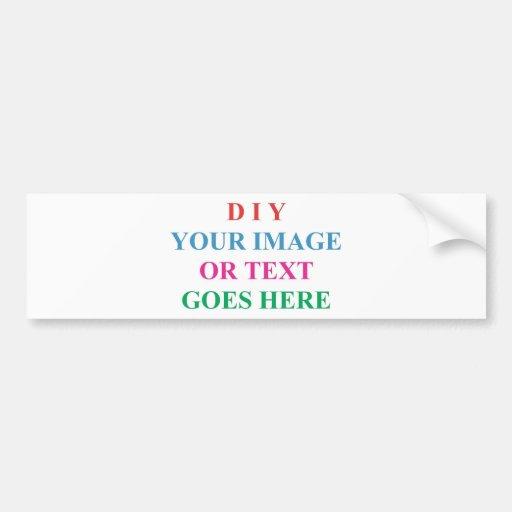 DIY CREATE YOUR OWN DESIGN BUMPER STICKER