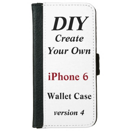 Diy Create Your Own Iphone 6 Wallet Case V04 Zazzle