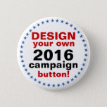 "DIY Design Your Own Campaign blue stars Button<br><div class=""desc"">Are you a proud Tea Partier or a supporter of the Liberal crowd? Agree with Beck? Love Trump? Adore Bernie? Support Hillary? Republican, Democrat or Independent? Wish Sarah was in the race? Yearning for Elizabeth Warren? Use the &quot;Customize It&quot; section above to upload your very own artwork, add some text...</div>"