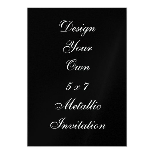 DIY - Design Your Own Custom Metallic Personalized Invitations