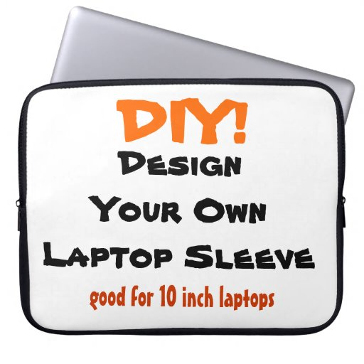 DIY - Design Your Own Laptop Computer Sleeves