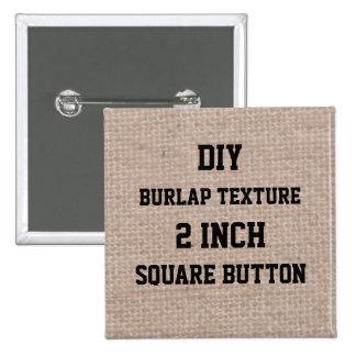 DIY Make It Just For You Zazzle Burlap Texture Pinback Button