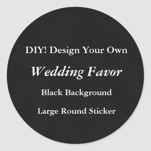 Diy Make Your Own Wedding Favor Black Round Large Classic