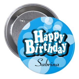Diy Text Happy Birthday in Blue Bokeh Pinback Button