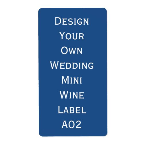 Diy wedding mini wine label design your own a02 zazzle for How to create your own wine brand