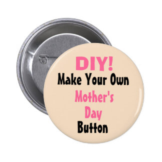 DIY You Design It Any Occasion Bisque Pinback Button