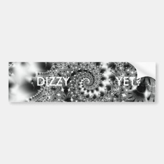 DIZZY YET? BUMPER STICKER