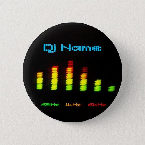 Dj Add your name Custom Equalizer Bar EQ Pinback Button
