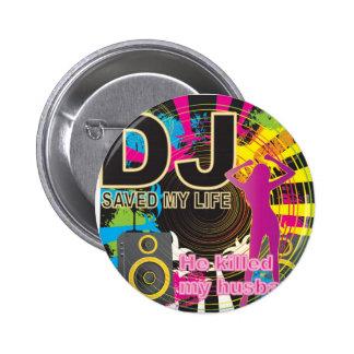 DJ ahorró mi vida Pins