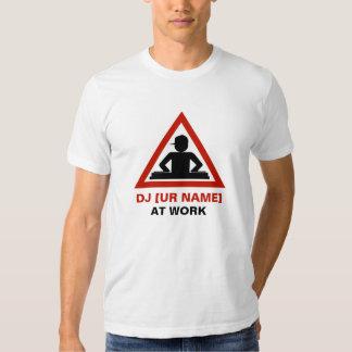DJ at Work customize your name Shirt