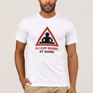 DJ at Work customize your name T-Shirt