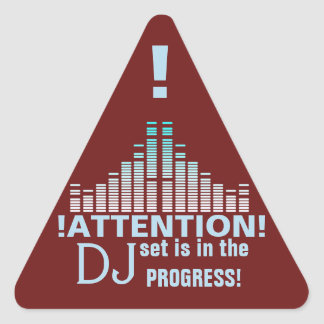 DJ attention funny professional sign Triangle Sticker