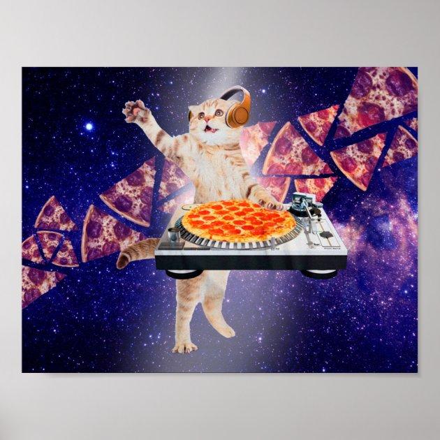 Dj Cat   Cat Dj   Space Cat   Cat Pizza Poster