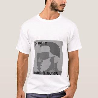Dj Haze, MAKE IT BUMP! T-Shirt