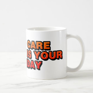 DJ I Don't Care If Today Is Your Birthday - music Coffee Mugs