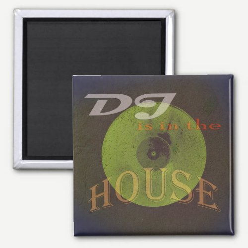 Dj is in the house musical cover magnet