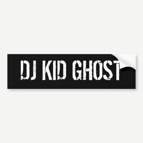 DJ KID GHOST BUMPER STICKER