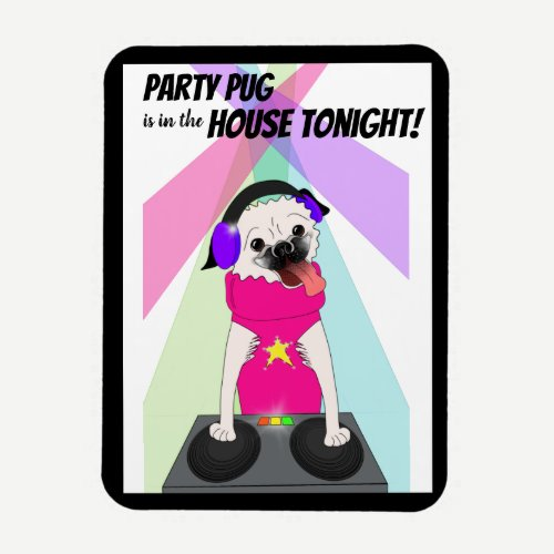 DJ Pug: Party Pug is in the House Tonight Magnet