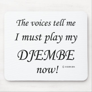 Djembe Voices Say Must Play Mouse Pad