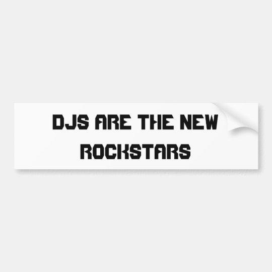 DJs Are The New Rockstars Bumper Sticker
