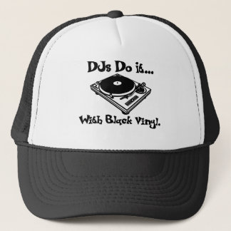 DJs Do It... With Black Vinyl. Trucker Hat