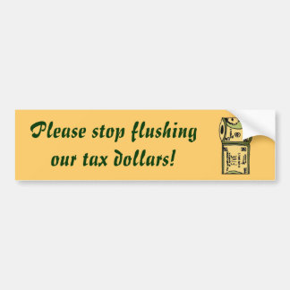 DK- Please stop flushing our tax dollars! sticker Car Bumper Sticker