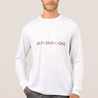 DLF>DNF>>DNS T-Shirt