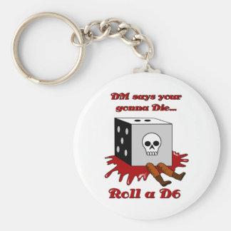 DM says your gonna DIE... Keychain