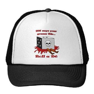 DM says your gonna DIE... Trucker Hat