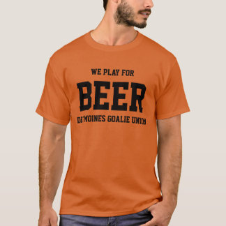DMGU - WE PLAY FOR BEER T-Shirt