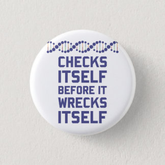 DNA checks itself before it wrecks itself.  It's a Button