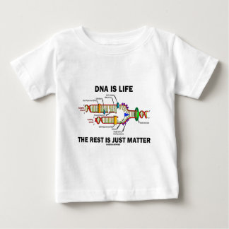 DNA Is Life The Rest Is Just Matter (DNA Strands) Baby T-Shirt