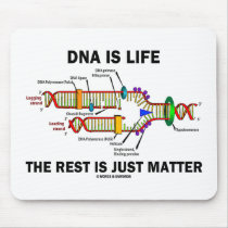 DNA Is Life The Rest Is Just Matter (DNA Strands) Mousepads