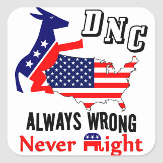 DNC: Always Wrong, Never Right! Square Sticker