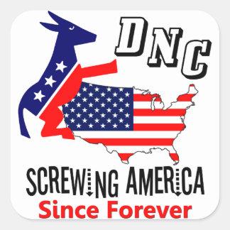DNC: ¡Scr*wing América desde para siempre! Pegatina Cuadrada