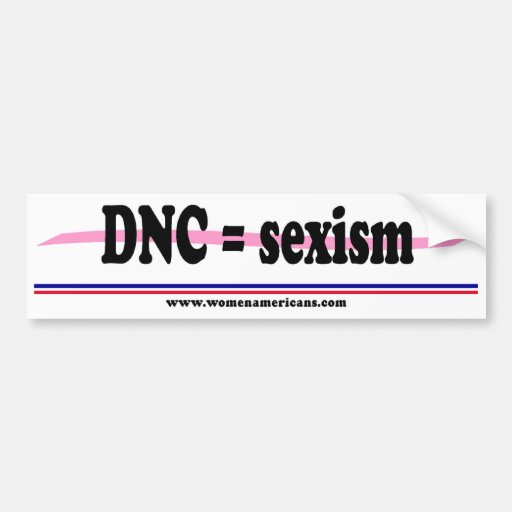 DNC = sexismo Pegatina De Parachoque