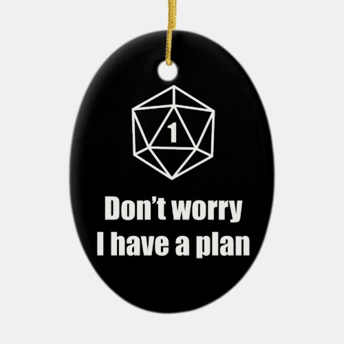 DnD _ Dont worry I have a plan Ceramic Ornament